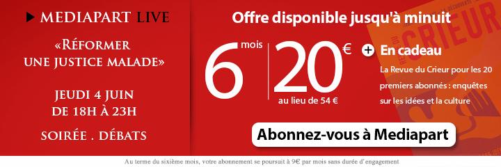 Offre exceptionnelle d'abonnement à Mediapart : 6 mois pour 20 euros seulement