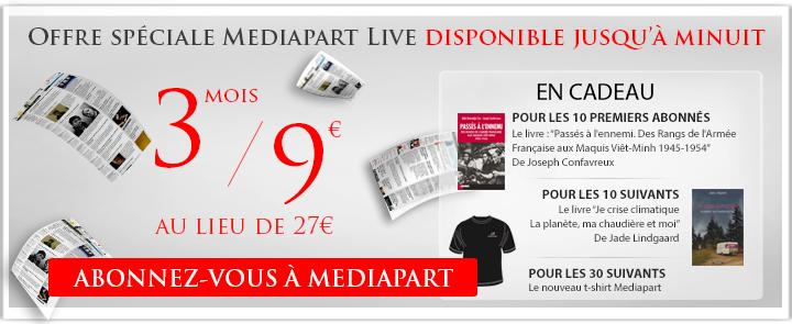 Offre spéciale Live disponible jusqu'à minuit uniquement : 3 mois d'abonnement à Mediapart pour 9€ seulement au lieu de 27€, soit 2 mois offerts
