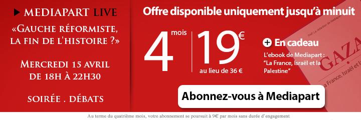 Offre exceptionnelle d'abonnement à Mediapart : 4 mois pour 19 euros seulement